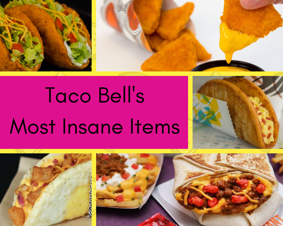 Taco Bell's Crazy Menu Items